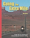 Going the Extra Mile A Handbook for Long Distance Motorcycling & Endurance Rallies