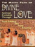 The Mystic Path of Divine Love: Spiritual Evolution Through Pure Feeling and Emotion