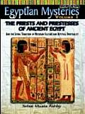 EGYPTIAN MYSTERIES VOL. 3 The Priests and Priestesses of Ancient Egypt