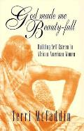 God Made Me Beauty Full Building Self