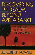 Discovering the Realm Beyond Appearance Pointers to the Inexpressible