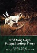 Bird Dog Days Wingshooting Ways