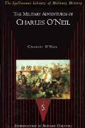 Military Adventures of Charles Oneil