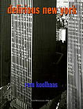 Delirious New York A Retroactive Manifesto for Manhattan
