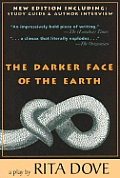 Darker Face Of The Earth A Play