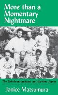 More Than a Momentary Nightmare: The Yokohama Incident and Wartime in Japan