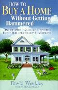 How To Buy A Home Without Getting Hammer