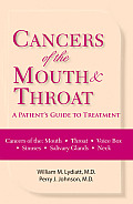 Cancers of the Mouth and Throat: A Patient's Guide to Treatment