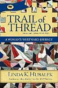 Trail of Thread A Womans Westward Journey