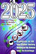 2025 Scenarios of U S & Global Society Reshaped by Science & Technology