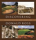 Discovering Donald Ross The Architect & His Golf Courses