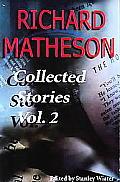 Richard Matheson Collected Stories Volume 2