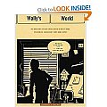 Wallys World The Brilliant Life & Tragic Death of the Worlds Second Best Comic Book Artist