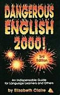 Dangerous English 2000 An Indispensable Guide for Language Learners & Others