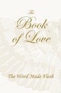 The Book of Love: The Word Made Flesh