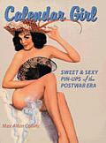 Calendar Girl Sweet & Sexy Pin Ups Of the Postwar Era