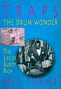 Traps The Drum Wonder The Life of Buddy Rich Hardcover