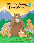 Not So Grizzly Bear Stories