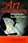 Art of Sportscasting How to Build a Successful Career