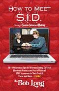 How to Meet S.I.D. Through Senior Internet Dating