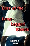 Lure of the Long-Legged Blonde