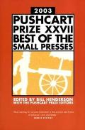 Pushcart Prize XXVII Best of the Small Presses