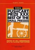 The Pushcart Prize XXX: Best of the Small Presses, 2006 Edition (Pushcart Prize: Best of the Small Presses)