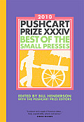 Pushcart Prize XXXIV Best Of The Small Presses 2010
