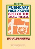 Pushcart Prize XXXVIII Best of the Small Presses 2014 Edition