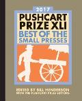 Pushcart Prize XLI Best of the Small Presses 2017 Edition