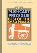 Pushcart Prize XLIII Best of the Small Presses 2019 Edition