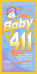 Baby 411 1st Edition Clear Answers & Smart Advice for Your Babys First Year