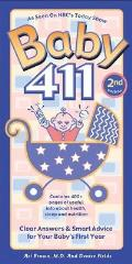 Baby 411 2nd Edition Clear Answers & Smart Advice for Your Babys First Year