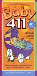 Baby 411 4th Edition Clear Answers & Smart Advice for Your Babys First Year