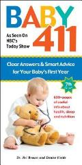 Baby 411 7th Edition Clear Answers & Smart Advice for Your Babys First Year
