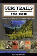 Gem Trails of Washington: Expanded, Revised Edition
