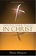 Taking Your Place in Christ Understanding Your Identity & Inheritance in Him