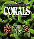 Aquarium Corals Selection Husbandry & Natural History