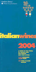 Italian Wines 2004 A Guide To The World Of Ita