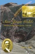 San Juan Gold A Mining Engineers Adventu