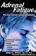 Adrenal Fatigue The 21st Century Stress Syndrome