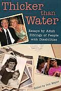 Thicker Than Water Essays By Adult Siblings Of People With Disabilities