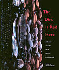 Dirt Is Red Here Art & Poetry From Native California