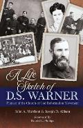 A Life Sketch of D.S. Warner: Pioneer of the Church of God Movement