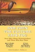 And Then the Vulture Eats You: True Tales about Ultramarathons and Those Who Run Them