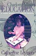 Charlotte Mason Education A How to Manual