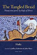 Tangled Braid Ninety Nine Poems by Hafiz of Shiraz