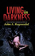 Living in Darkness A Phillip Michael Carnegie Mystery