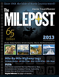 Milepost 2013 65th Edition Alaska Travel Planner