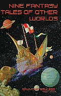 Nine Fantasy Tales of Other Worlds